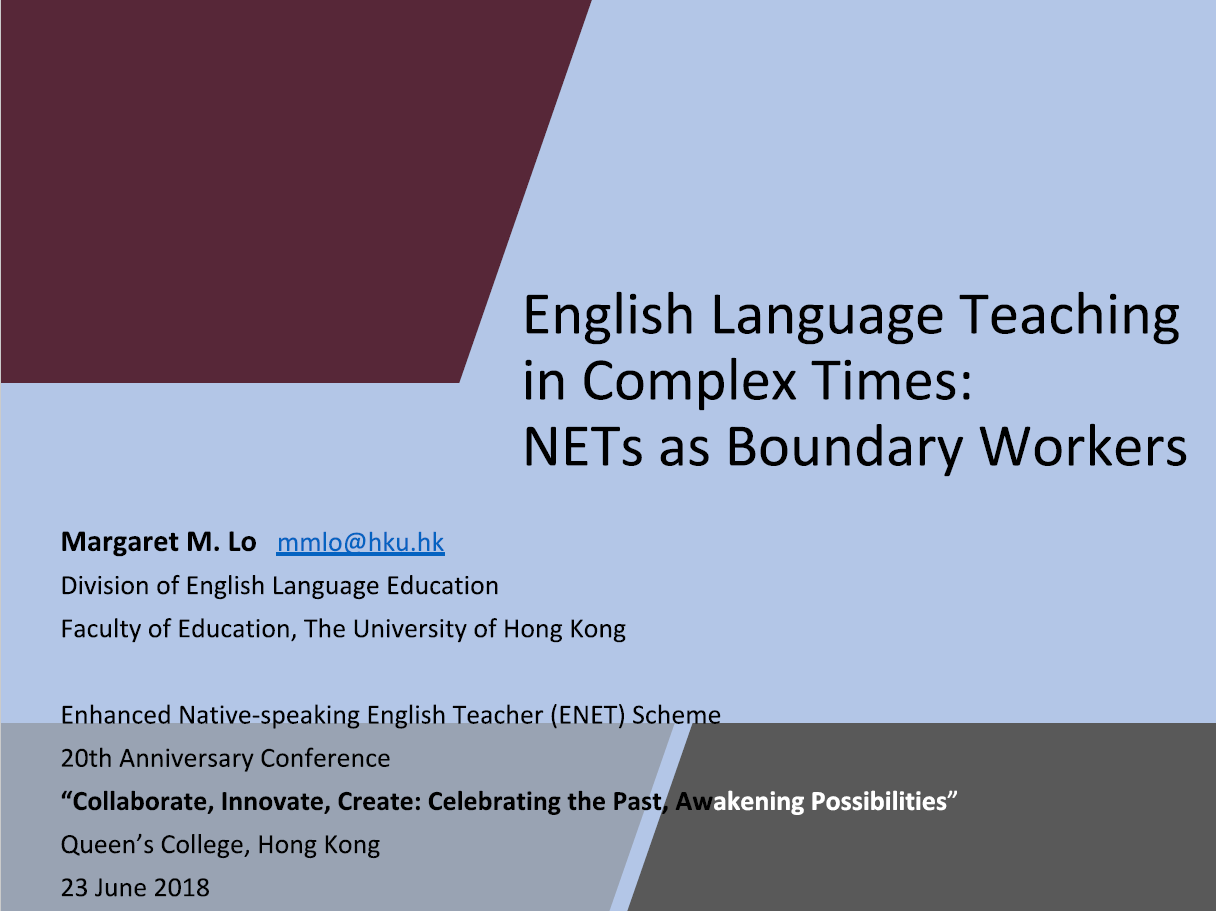 Keynote Speech 1:English Language Teaching in Complex Times: NETs as Boundary Workers (by Dr. Margaret LO, University of Hong Kong)